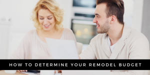 how to determine your remodel budget