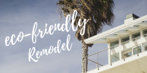eco-friendly remodel