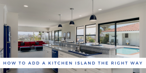 How to Add a Kitchen Island the Right Way
